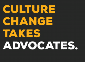 Culture Change Takes Advocates.